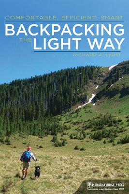 Backpacking the Light Way: Comfortable, Efficient, Smart - Light, Richard a