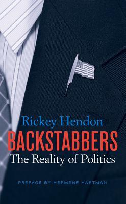 Backstabbers: The Reality of Politics - Hendon, Rickey