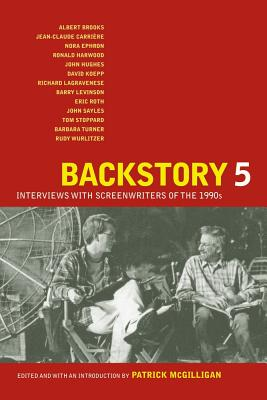 Backstory 5: Interviews with Screenwriters of the 1990s - McGilligan, Patrick (Editor)
