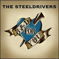 Bad for You - The SteelDrivers