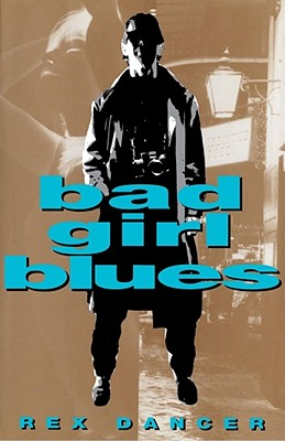 Bad Girl Blues - Dancer, Rex