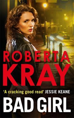 Bad Girl - Kray, Roberta