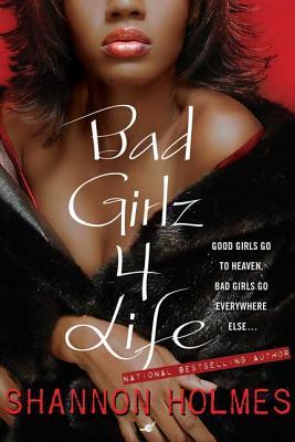 Bad Girlz 4 Life - Holmes, Shannon