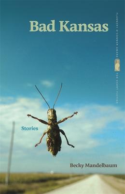 Bad Kansas: Stories - Mandelbaum, Becky