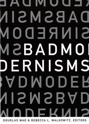 Bad Modernisms - Mao, Douglas (Editor)