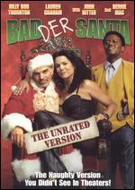 Badder Santa [The Unrated Version] - Terry Zwigoff