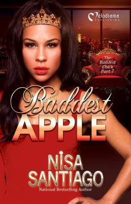 Baddest Apple - 7: The Baddest Chick - Santiago, Nisa