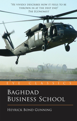Baghdad Business School: The Challenges of a War-Zone Start-Up - Bond Gunning, Heyrick