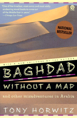 Baghdad Without a Map and Other Misadventures in Arabia - Horwitz, Tony