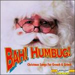Bah Humbug!: Christmas Songs for Grouch & Grinch