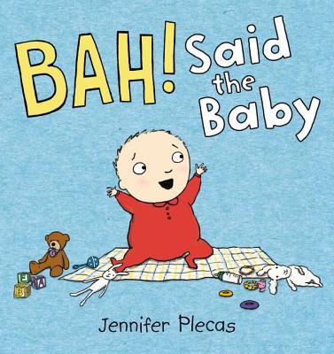 Bah! Said The Baby - Plecas, Jennifer