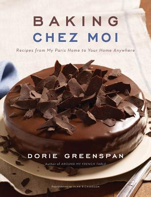 Baking Chez Moi: Recipes from My Paris Home to Your Home Anywhere - Greenspan, Dorie