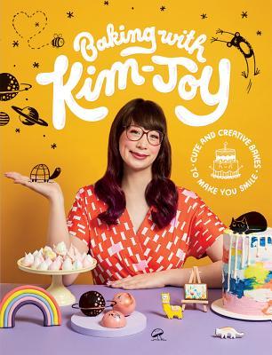 Baking with Kim-Joy: Cute and Creative Bakes to Make You Smile - Kim-Joy