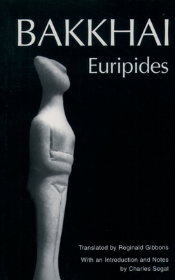Bakkhai: Euripides - Burian, Peter (Editor), and Shapiro, Alan (Editor), and Gibbons, Reginald (Translated by)