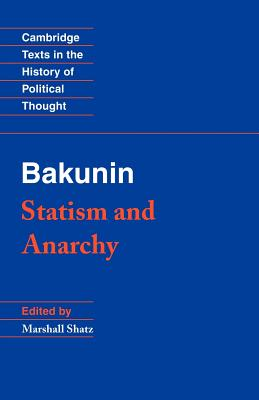 Bakunin: Statism and Anarchy - Bakunin, Mikhail Aleksandrovich, and Michael, Bakunin, and Paul Avrich Collection (Library of Congress)