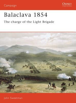 Balaclava 1854: The Charge of the Light Brigade - Sweetman, John