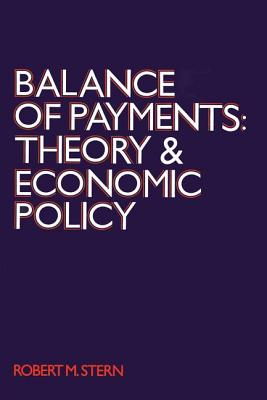 Balance of Payments: Theory and Economic Policy - Stern, Robert