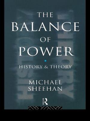 Balance of Power - Sheehan, Michael, Professor