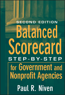 Balanced Scorecard: Step-By-Step for Government and Nonprofit Agencies - Niven, Paul R