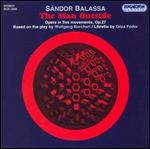 Balassa: The Man Outside, Opera in 5 movements, Op. 27