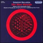 Balassa: The Man Outside, Opera in 5 movements, Op. 27