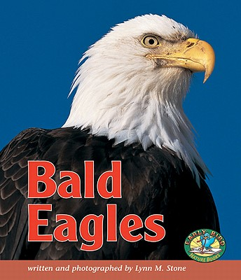 Bald Eagles - Stone, Lynn M