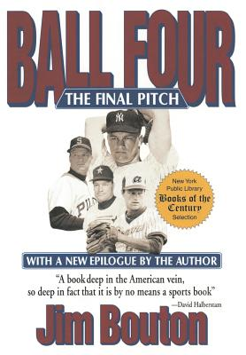 Ball Four: The Final Pitch - Bouton, Jim