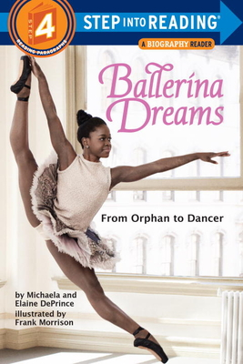 Ballerina Dreams: From Orphan to Dancer - Deprince, Michaela, and Deprince, Elaine
