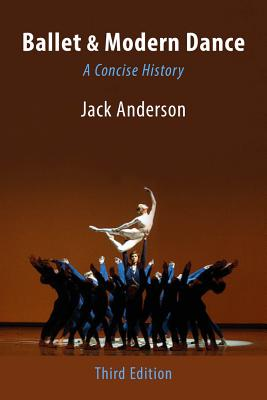 Ballet & Modern Dance: A Concise History - Anderson, Jack, LLM