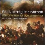 Balli, battaglie e canzoni: 16th Century music for organ and percussion