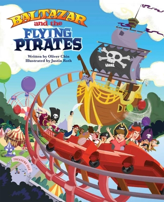 Baltazar and the Flying Pirates - Chin, Oliver