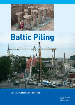 Baltic Piling 2012 - Pello, Johannes, and Mets, M. (Editor), and Raudsepp, R. (Editor)