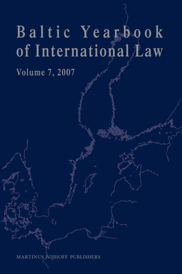 Baltic Yearbook of International Law, Volume 7 (2007) - Laurin, Carin