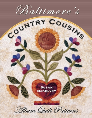Baltimores Country Cousins: Album Quilt Patterns - McKelvey, Susan