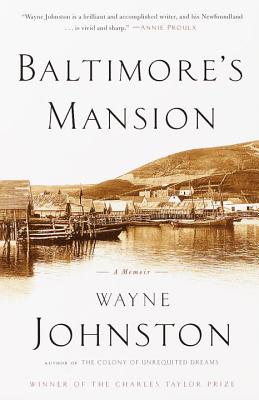 Baltimore's Mansion: A Memoir - Johnston, Wayne, Professor