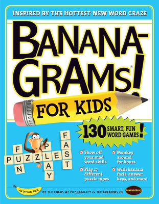 Bananagrams for Kids - Puzzability, and Goldstein, Amy, and Leighton, Robert