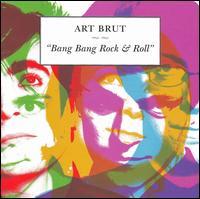 Bang Bang Rock & Roll [Bonus Tracks] - Art Brut