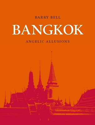 Bangkok: Angelic Allusions - Bell, Barry