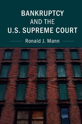Bankruptcy and the U.S. Supreme Court - Mann, Ronald J.