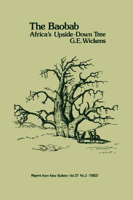 Baobab - Africa's Upside-Down Tree - Wickens, G E