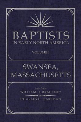 Baptists in Early North America: Swansea, Massachusetts - Brackney, William H., and Hartman, Charles H.
