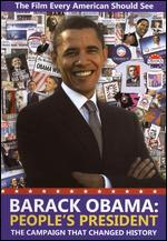 Barack Obama: People's President - The Campaign That Changed History
