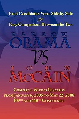 Barack Obama vs. John McCain - Side by Side Senate Voting Record for Easy Comparison - Obama, Barack, and McCain, John
