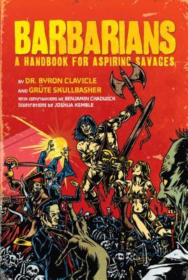 Barbarians: A Handbook for Aspiring Savages - Clavicle, Byron