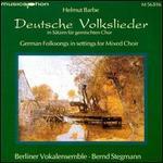 Barbe: Deutsche Volkslieder in Satzen fur fur gemischten Chor