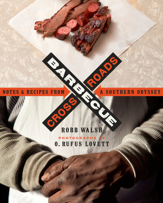 Barbecue Crossroads: Notes and Recipes from a Southern Odyssey - Walsh, Robb