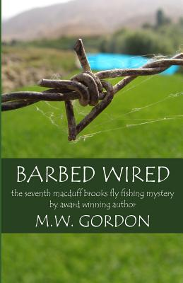 Barbed Wired - Gordon, M W