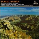 Barber: Symphony No. 1; Essays for Orchestra Nos. 1 & 2; Night Flight