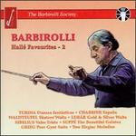 Barbirolli: Hallé Favourites, Vol. 2