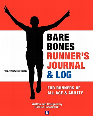 Bare Bones Runner's Journal & Log: For Runners of All Age & Ability - Janczewski, Dariusz